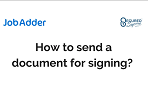 How to Send Document for Signing with Secured Signing & JobAdder